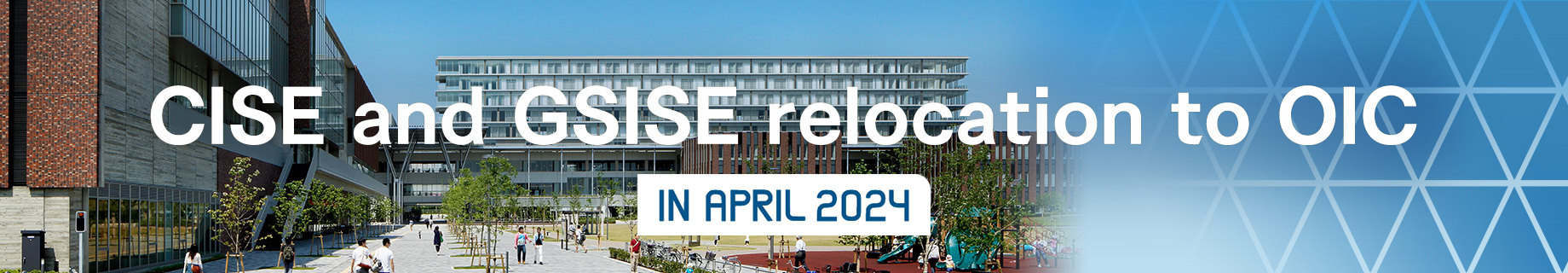 CISE and GSISE relocation to OIC in April 2024