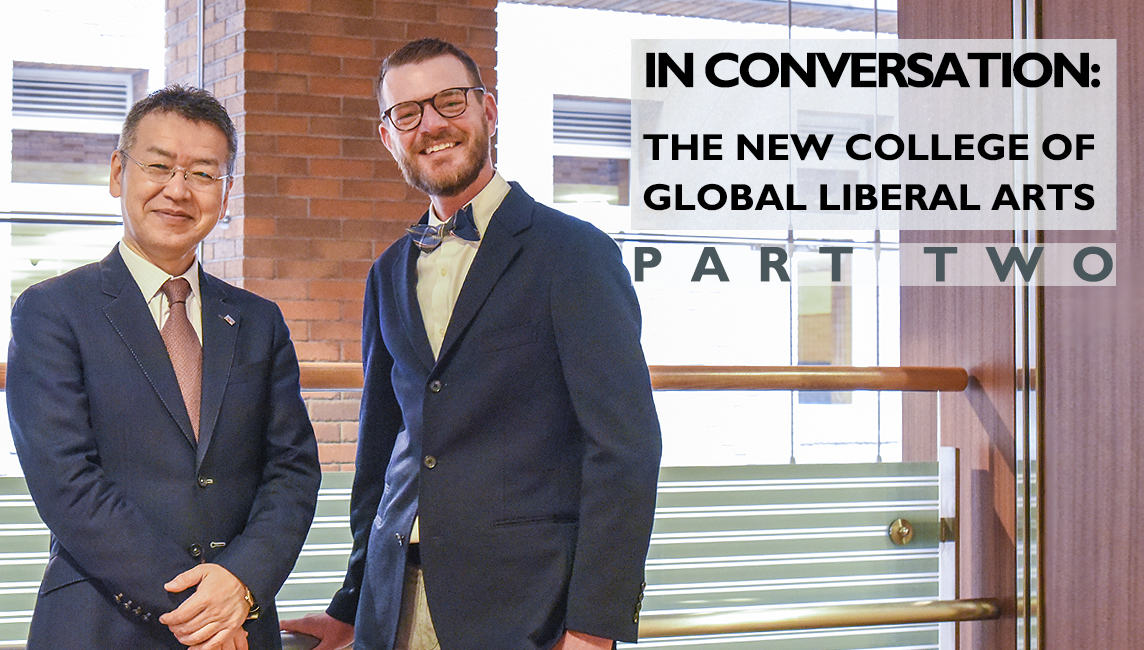 Prof. Kanayama and Dr. Youde Talk about the New College of Global Liberal Arts