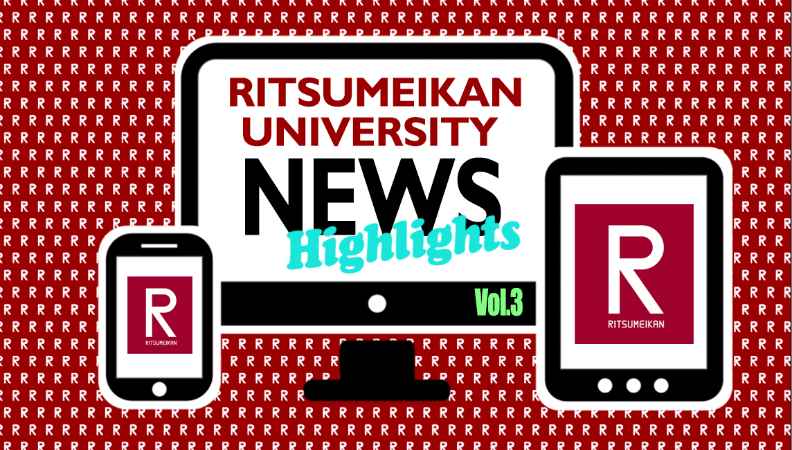 Ritsumeikan University in the News from around the Web - Highlights Volume 3