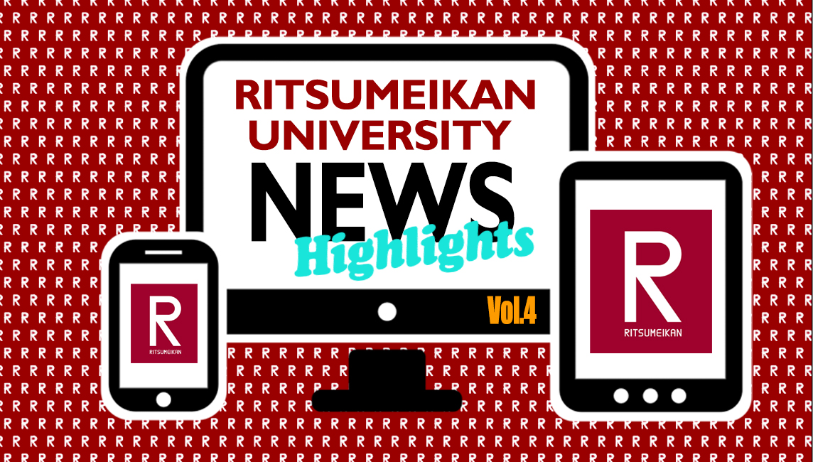 Ritsumeikan University in the News from around the Web - Highlights Volume 4